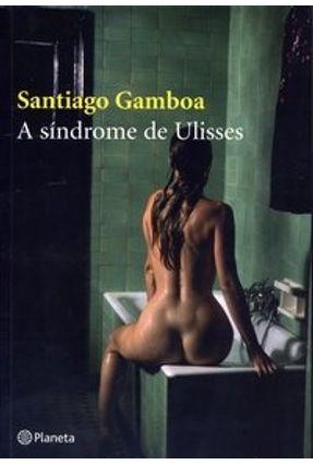 A Síndrome de Ulisses - Gamboa,Santiago | Hoshan.org
