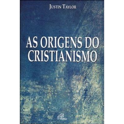 As Origens do Cristianismo - Col. Cultura Bíblica