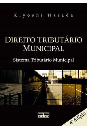 Direito Tributário Municipal - Sistema Tributário Municipal - 4ª Edição 2012 - Harada,Kiyoshi pdf epub