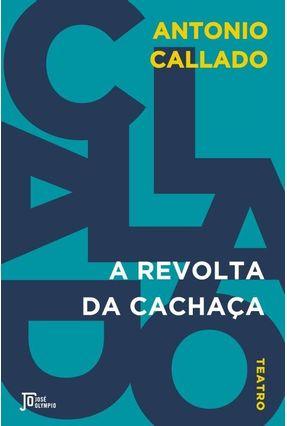 A Revolta Da Cachaça - Callado,Antonio   Tagrny.org