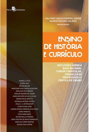 Ensino De História E Currículo - Reflexões Sobre A Base Nacional Comum Curricular