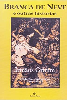 Branca de Neve e Outras Histórias - Col. Irmãos Grimm - Wolff,Fausto | Hoshan.org