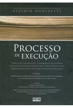 Processo de Execução - 3ª Ed. 2010 - Donizetti,Elpídio | Hoshan.org