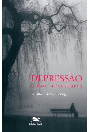 Depressão, A Dor Necessária - Vários Autores | Tagrny.org
