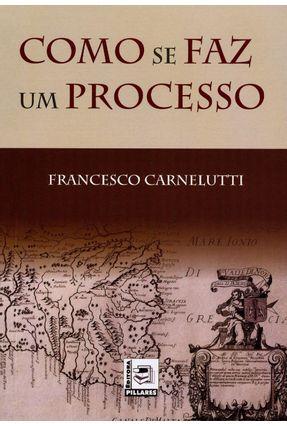 Como Se Faz Um Processo - Carnelutti,Francesco Carnelutti,Francesco pdf epub
