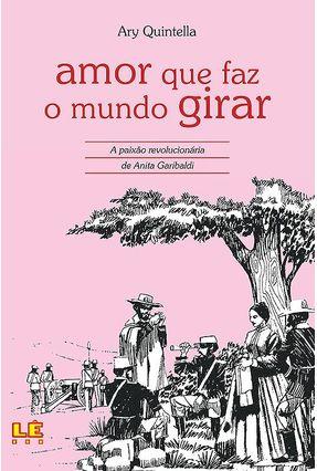 Amor que Faz o Mundo Girar - Col. Romances da  História - Quintella,Ary pdf epub