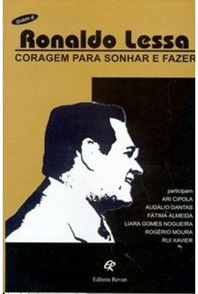 Coragem Para Sonhar e Fazer - Lessa,Ronaldo   Nisrs.org