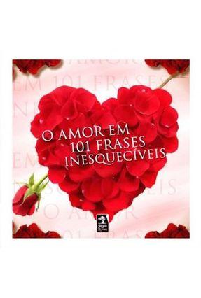 O Amor em 101 Frases Inesquecíveis - Vários | Tagrny.org