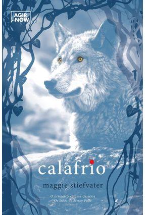Calafrio - Os Lobos De Mercy Falls - 2ª Ed. 2015