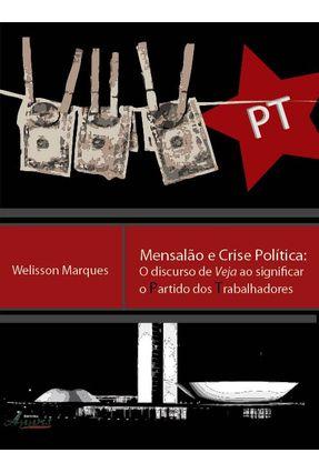Mensalão e Crise Política: o Discurso de Veja ao Significar o Partido Dos Trabalhadores - Marques,Welisson   Hoshan.org