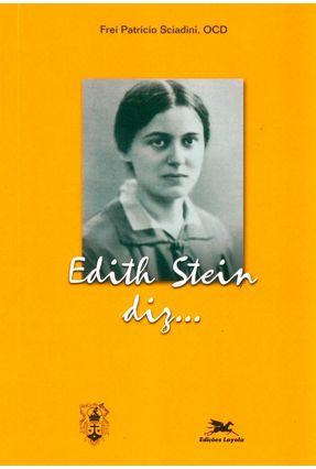 Edith Stein Diz ... - Vários Autores | Tagrny.org