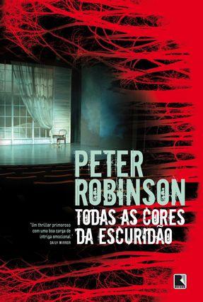 Todas As Cores da Escuridão - Robinson,Peter   Hoshan.org