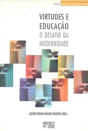 Virtudes E Educação - Desafio Da Modernidade - Tognetta,Luciene R.P. pdf epub