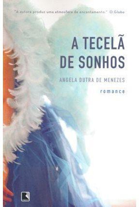 A Tecelã de Sonhos - Menezes,Angela Dutra de | Tagrny.org