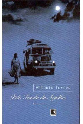 Pelo Fundo da Agulha - Torres,Antonio   Hoshan.org