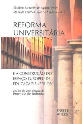 Reforma Universitária - Elisabete Monteiro de Aguiar Pereira Maria de Lourdes Pinto de Almeida pdf epub
