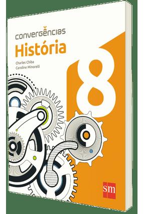 Convergências - História - 8º Ano - Charles Chiba Minorelli,Carolina | Hoshan.org