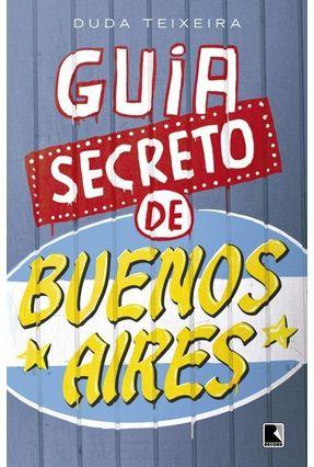 Guia Secreto de Buenos Aires - Teixeira,Duda pdf epub