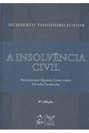 A Insolvência Civil - 6ª Ed. - Theodoro Júnior,Humberto | Tagrny.org