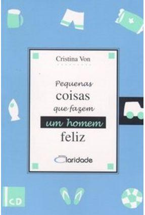 Pequenas Coisas que Fazem um Homem Feliz - Von,Cristina | Tagrny.org