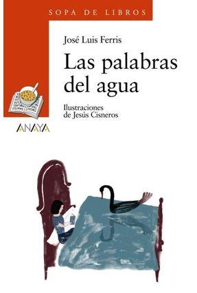 Las Palabras Del Agua - Ferris,José Luis | Tagrny.org