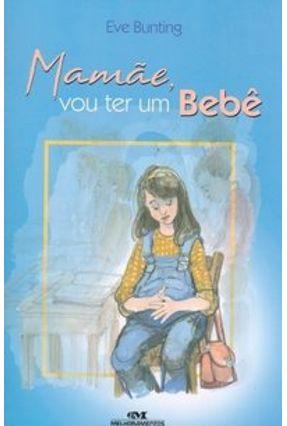 Mamãe, Vou Ter um Bebê - Bunting,Eve | Hoshan.org