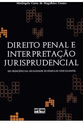 Direito Penal e Interpretação Jurisprudencial - Gomes,Mariângela Gama de Magalhães pdf epub
