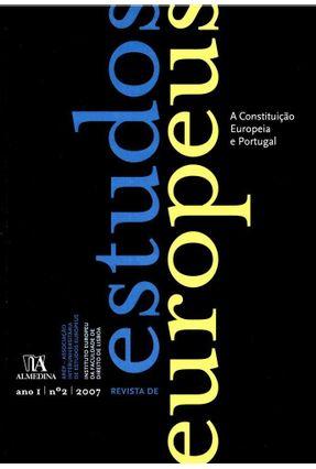 Revista De Estudos Europeus -  Ano I | N - º2 | 2007 - A Constituição Europeia E Portugal - Col. Revistas - Almedina | Tagrny.org