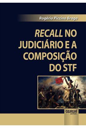 Recall No Judiciário E A Composição Do STF - Braga,Rogério Piccino | Tagrny.org