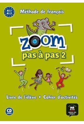 Zoom Pas À Pas 2 - A1.1A1.2  Livre De L'élève + Cahier D'activités + CD Audio - Catherine Jonville Jean-François Moulière Manuela Ferreira Pinto   Hoshan.org