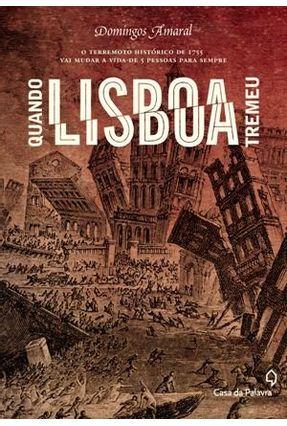 Quando Lisboa Tremeu - Amaral,Domingos | Hoshan.org