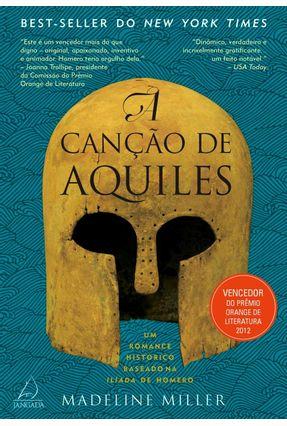 A Canção de Aquiles - Um Romance Histórico Baseado na Ilíada de Homero - Madeline Miller | Hoshan.org