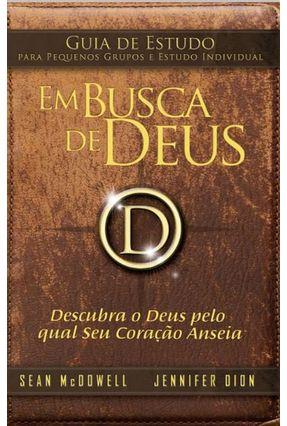 Em Busca de Deus - Guia de Estudo - Dion,Jennifer McDowell,Sean | Nisrs.org