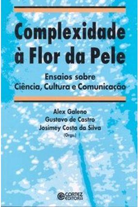 Complexidade À Flor da Pele - Galeno,Alex Castro,Gustavo de Silva,Josimey Costa da   Hoshan.org