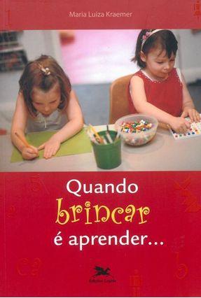 Quando Brincar É Aprender... - Vários Autores pdf epub