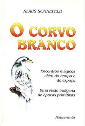 O Corvo Branco - Sonnefeld,Klaus | Tagrny.org