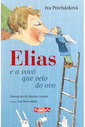 Elias e A Vovó Que Veio do Ovo - Procházková,Iva | Nisrs.org