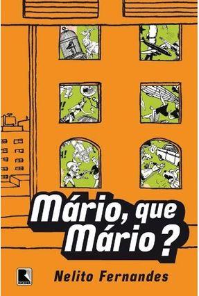 Mário , que Mário ? - Fernandes,Nelito   Nisrs.org