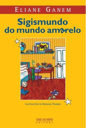 Sigismundo do Mundo Amarelo - 10ª Ed. 2014 - Ganem,Eliane pdf epub