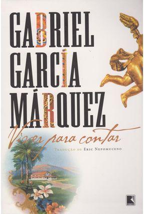Viver para Contar - Márquez,Gabriel García | Tagrny.org