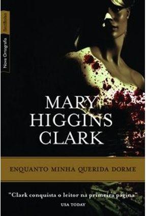Enquanto Minha Querida Dorme - Ed. De Bolso - HIGGINS CLARK ,MARY   Hoshan.org