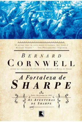A Fortaleza de Sharpe - Col. As Aventuras de Sharpe Vol. 3 - Cornwell,Bernard   Hoshan.org