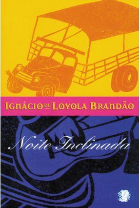 Noite Inclinada - Brandão, Ignácio de Loyola | Hoshan.org