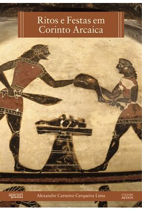 Ritos e Festas Em Corinto Arcaica - Lima,Alexandre Carneiro C   Hoshan.org