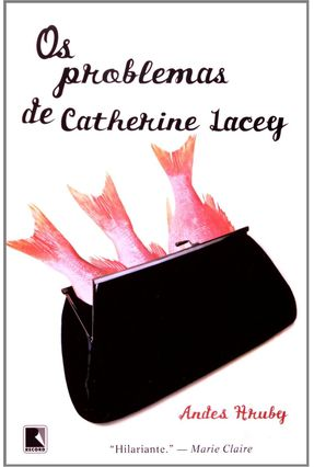 Os Problemas de Catherine Lacey - Hruby,Andes | Hoshan.org