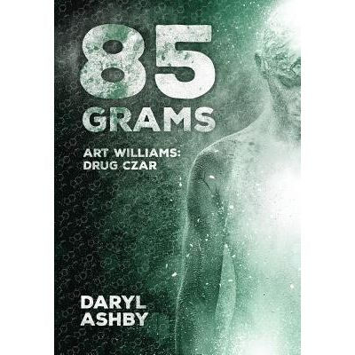 85 Grams - The Story Of Art Williams - Drug Czar