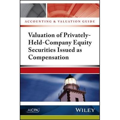 Accounting And Valuation Guide - Valuation Of Privately-Held-Company Equity Securities Issued As Compensation
