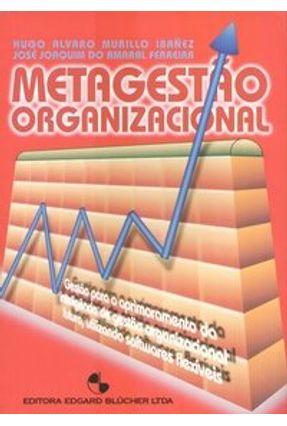 Metagestão Organizacional - Ibañez,Hugo Alvaro Murillo Ferreira,José Joaquim do Amaral | Tagrny.org