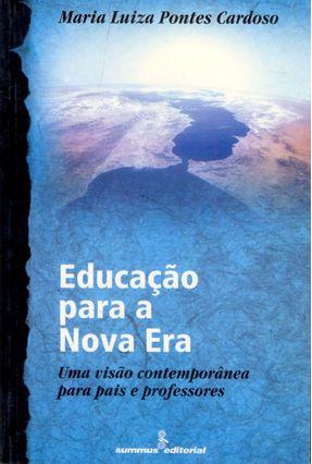 Educacao para a Nova Era-uma Visao Contempora - Cardoso,Maria Luiza Pontes   Hoshan.org