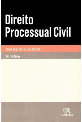 Direito Processual Civil - Col. Manuais Universitários - 10ª Ed. 2011 - Amaral,Jorge Augusto Pais De | Nisrs.org